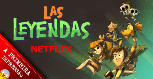 as-lendas-animacao-netflix-header